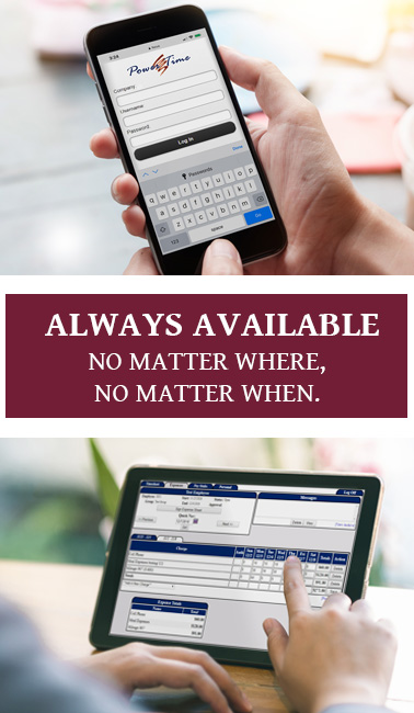 Clients using the PowerTime mobile app on their phone, and in their tablet browser, with the words 'Always available, no matter where, no matter when.'